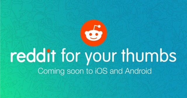Reddit official app android ios coming soon